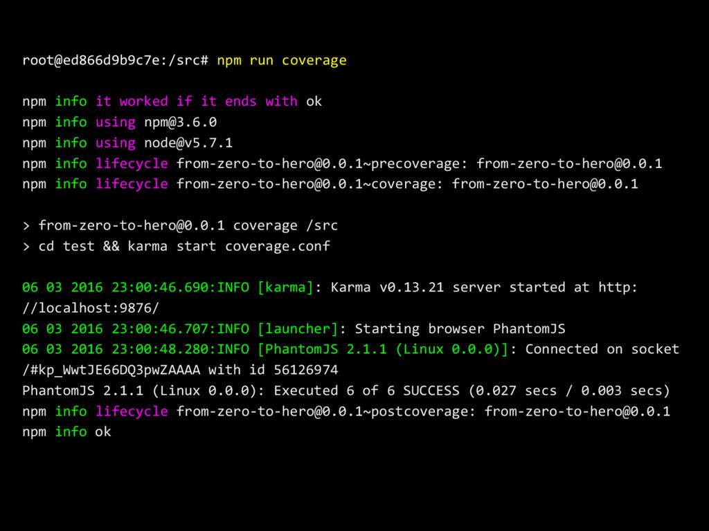 root@ed866d9b9c7e:/src# npm run coverage npm in...