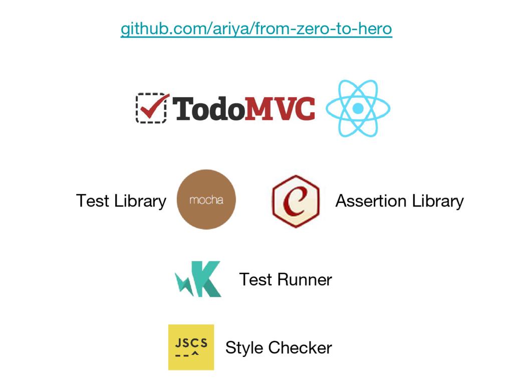Test Runner Test Library Assertion Library Styl...