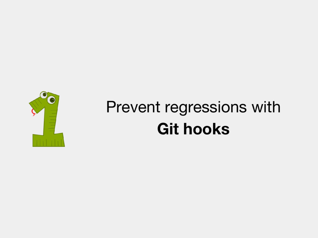 Prevent regressions with Git hooks