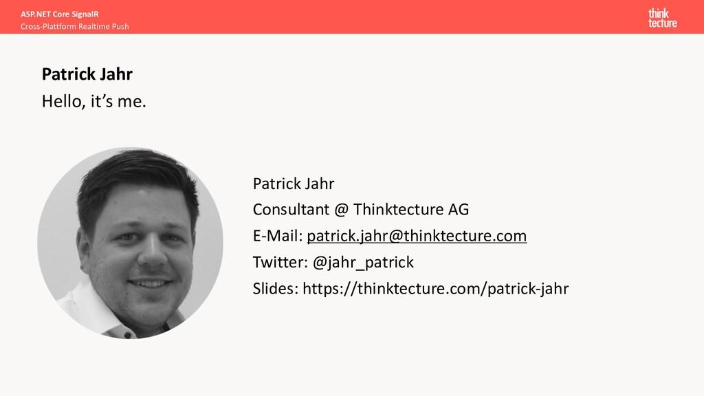 Hello, it's me. Patrick Jahr Consultant @ Think...