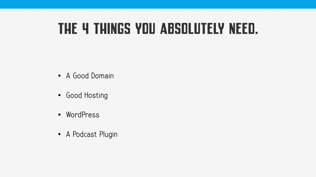 THE 4 THINGS YOU ABSOLUTELY NEED. • A Good Doma...