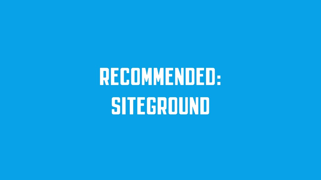RECOMMENDED: SITEGROUND