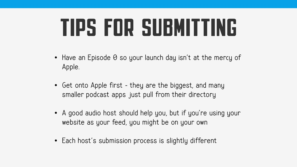 TIPS FOR SUBMITTING • Have an Episode 0 so your...