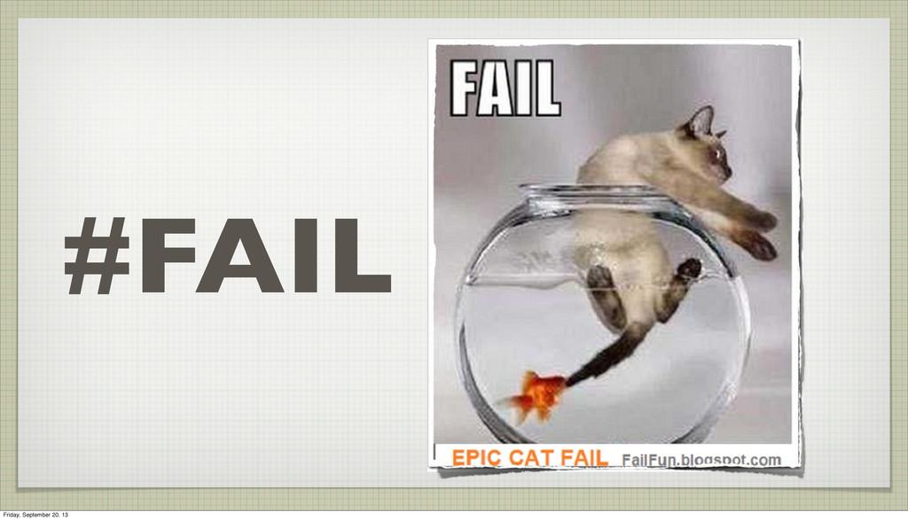 #FAIL Friday, September 20, 13