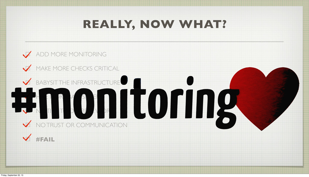 REALLY, NOW WHAT? ADD MORE MONITORING MAKE MORE...