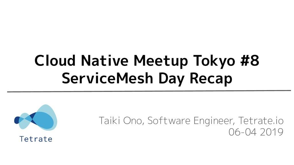 Taiki Ono, Software Engineer, Tetrate.io 06-04 ...