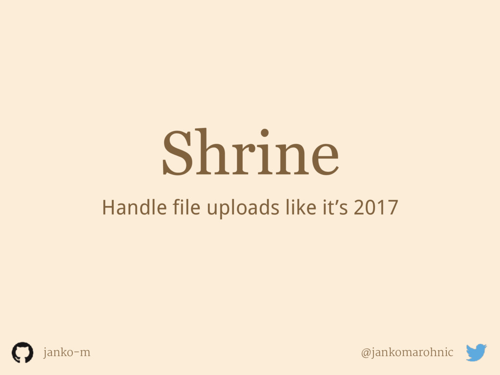 Shrine Handle file uploads like it's 2017 janko...