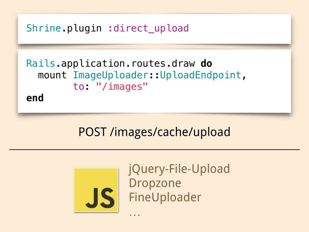 Shrine.plugin :direct_upload Rails.application....