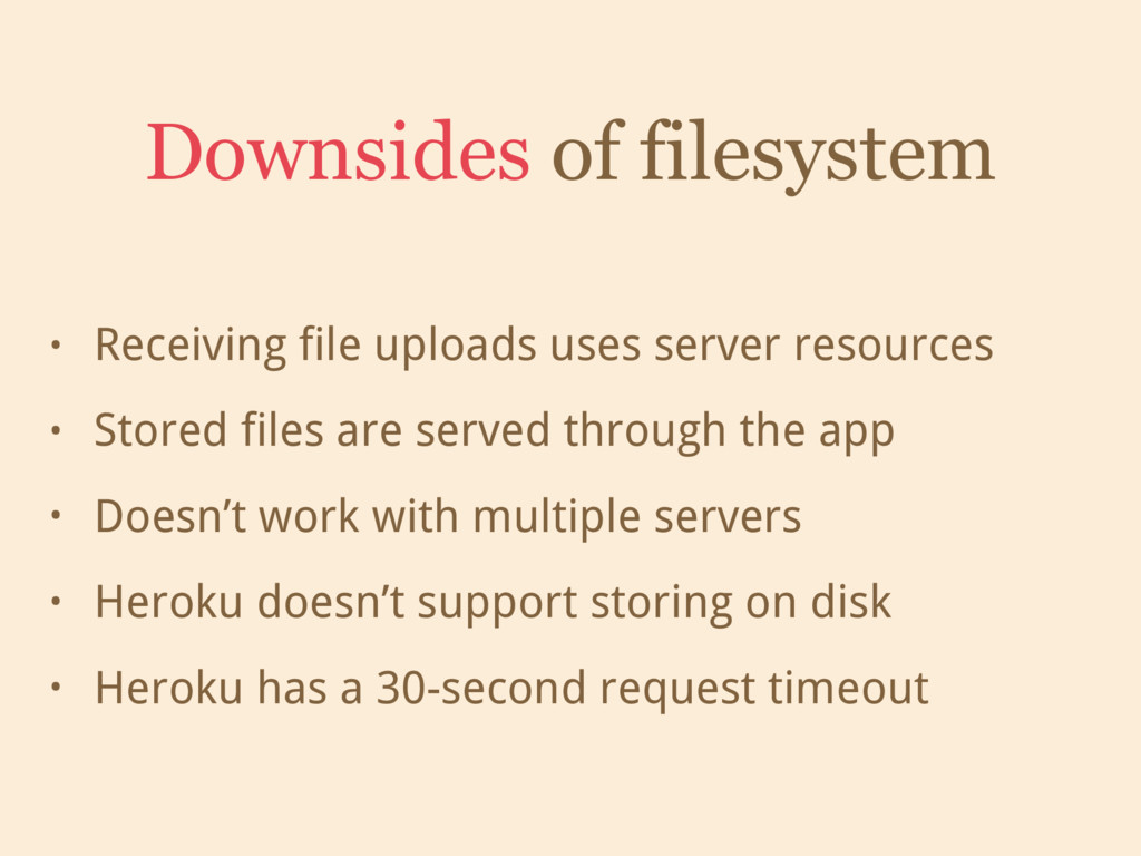 • Receiving file uploads uses server resources ...