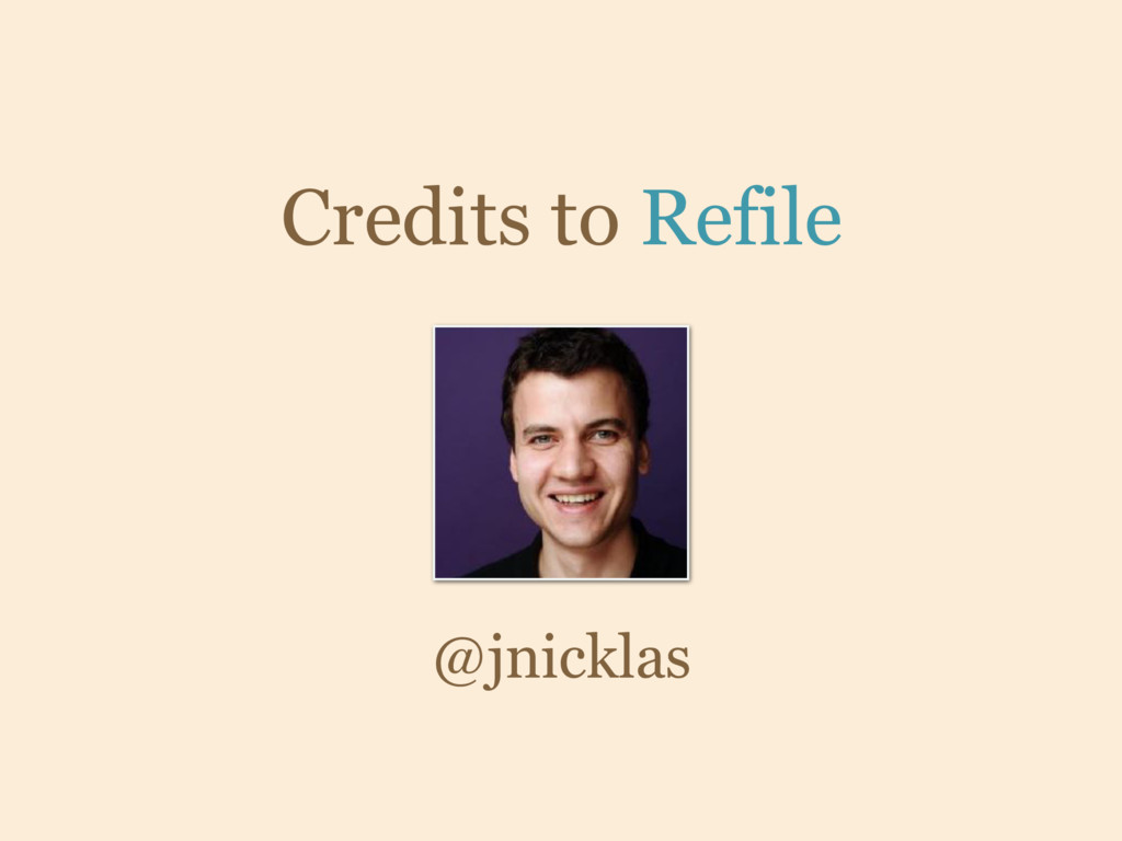 Credits to Refile @jnicklas