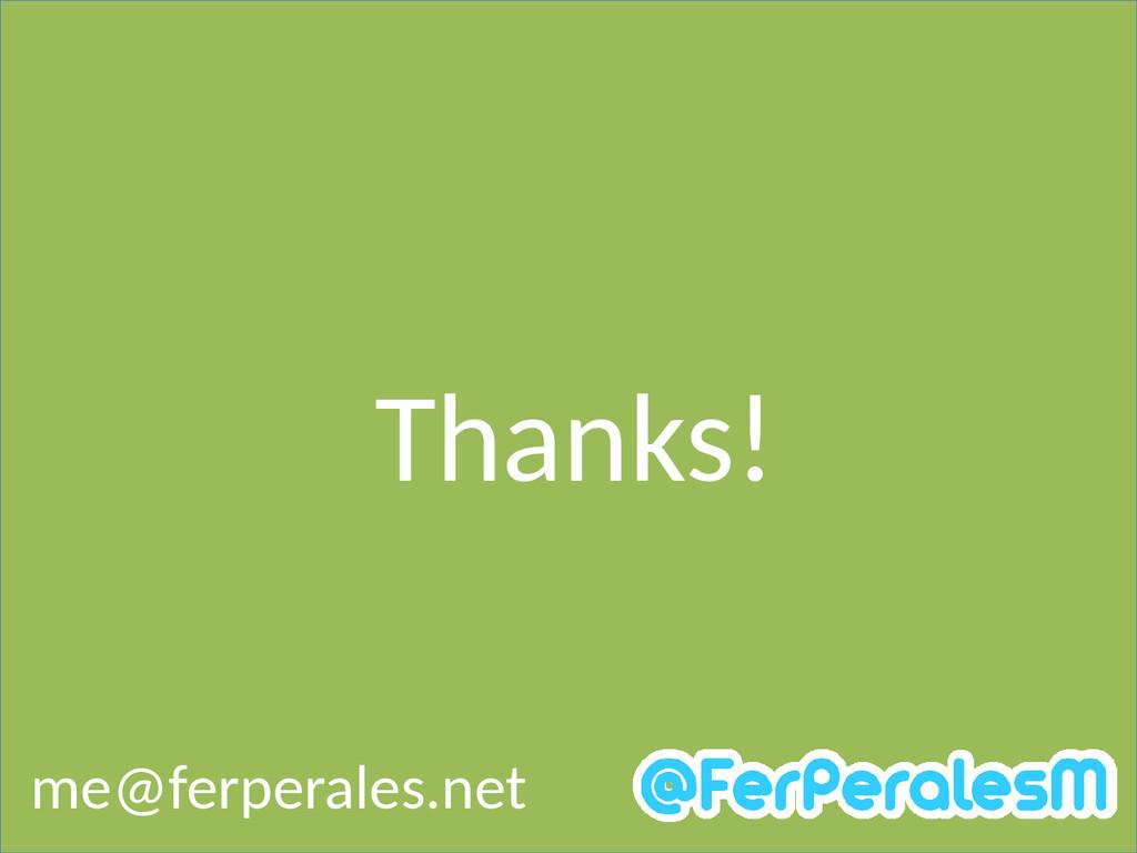 Thanks! me@ferperales.net