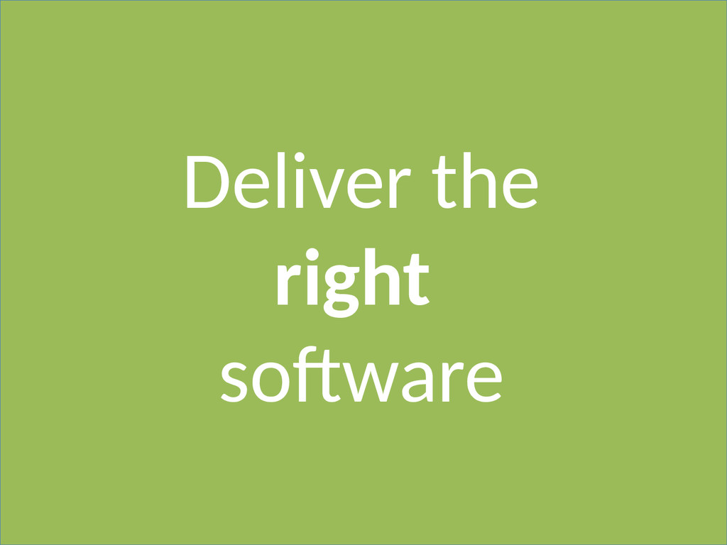 Deliver the right software
