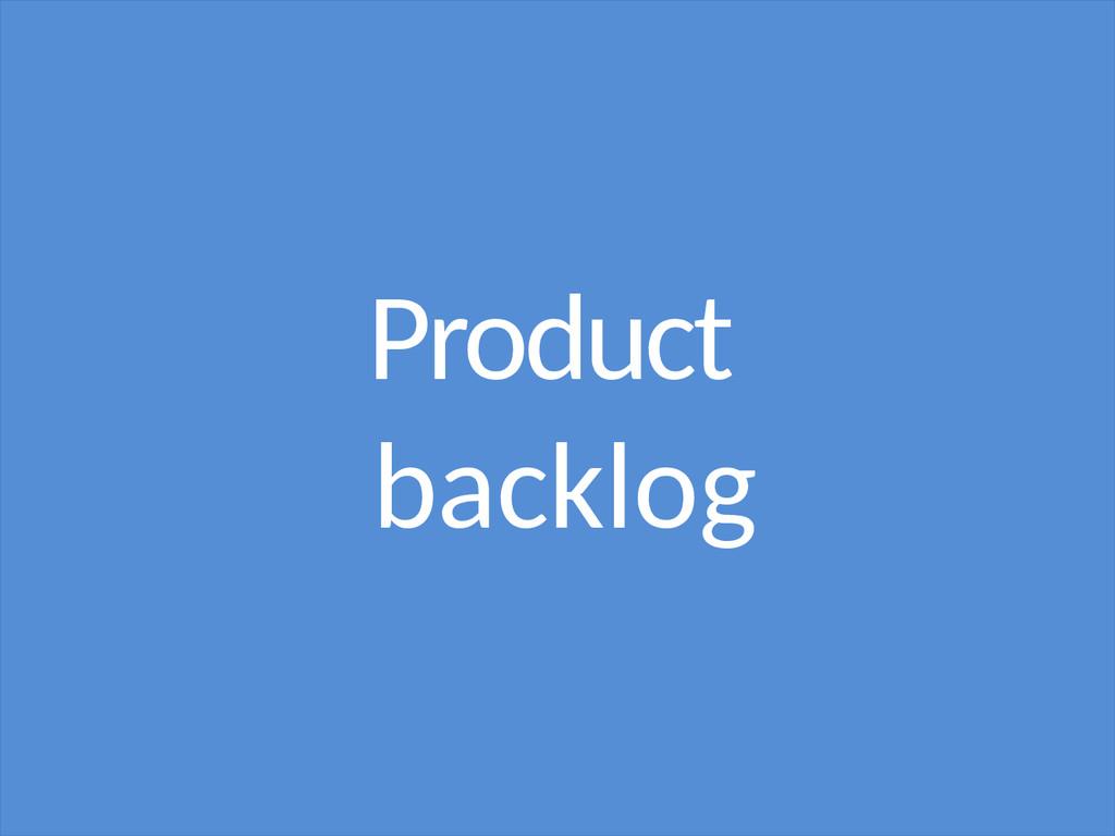 Product backlog