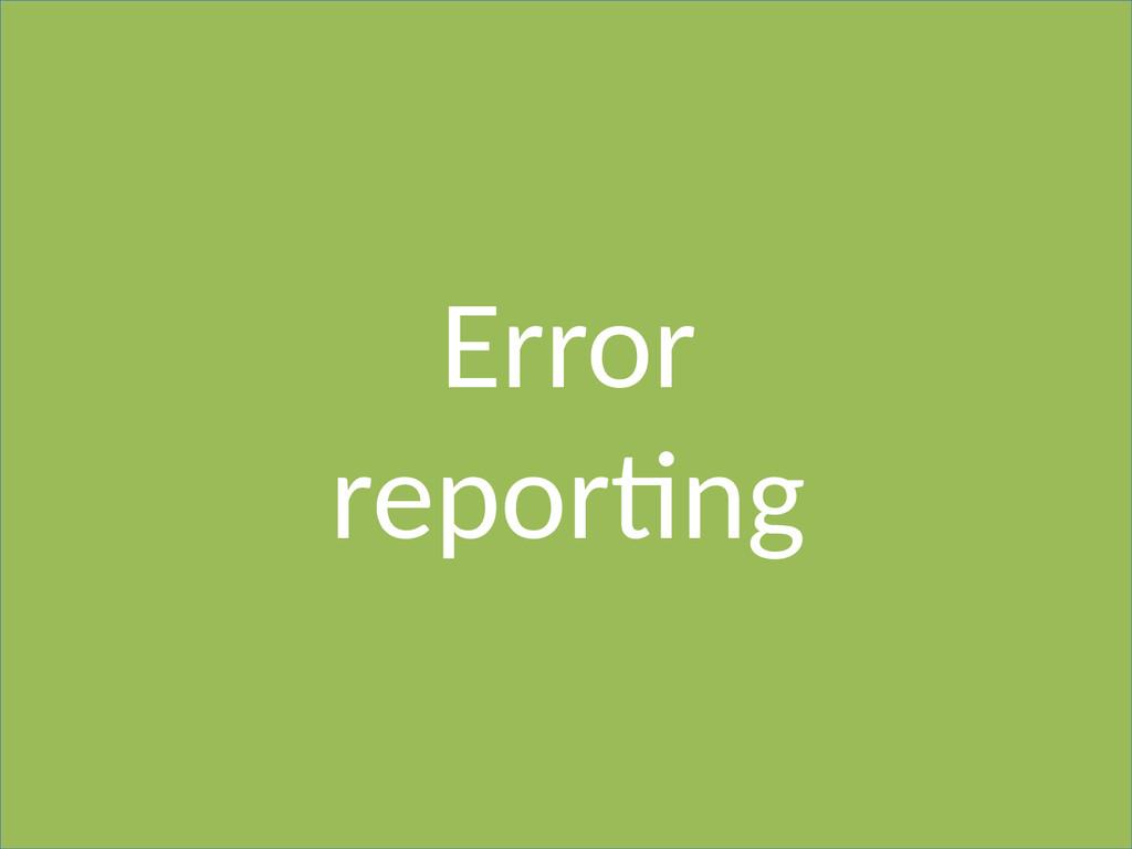 Error reporting