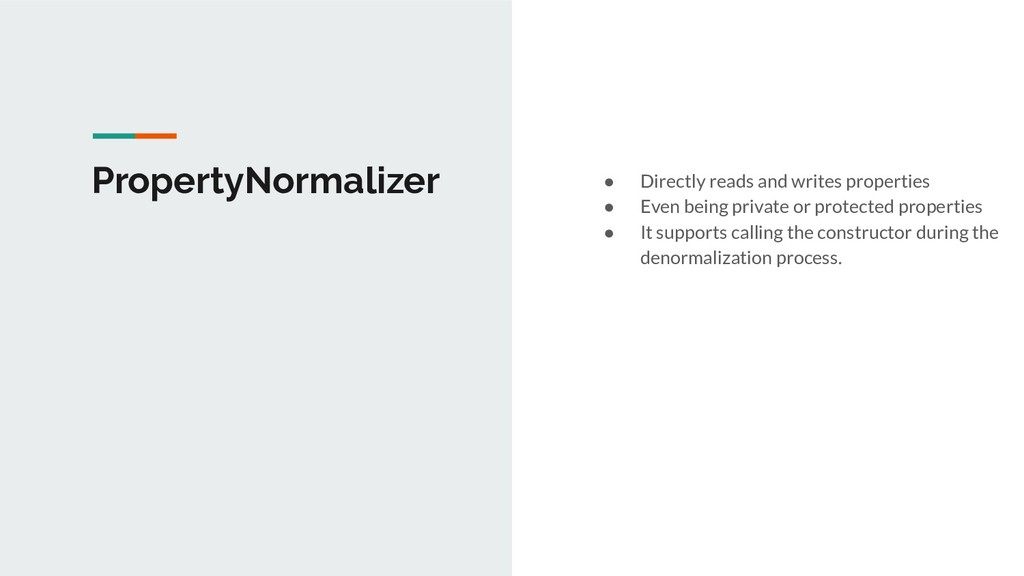PropertyNormalizer ● Directly reads and writes ...