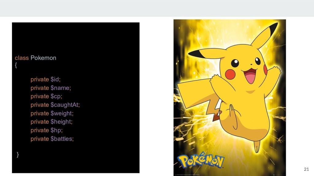 class Pokemon { private $id; private $name; pri...
