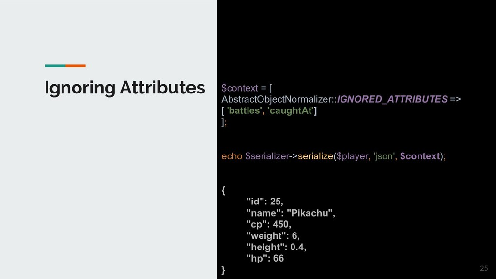 Ignoring Attributes $context = [ AbstractObject...