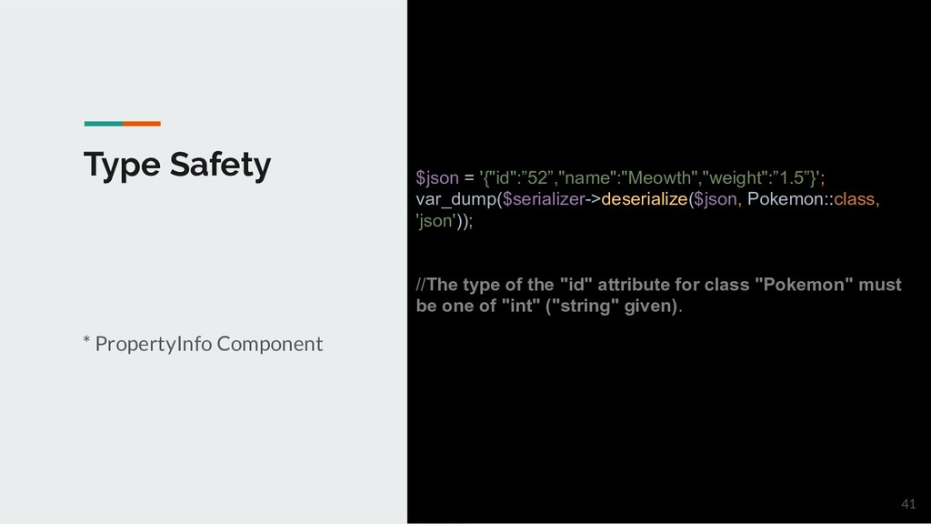 Type Safety * PropertyInfo Component $json = '{...