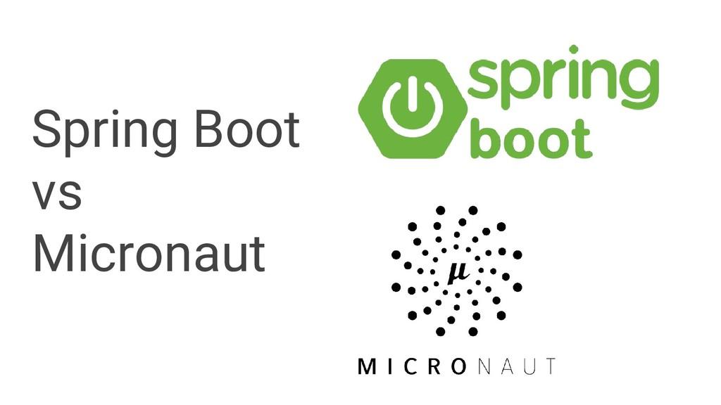 Spring Boot vs Micronaut