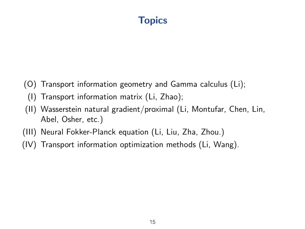Topics (O) Transport information geometry and G...