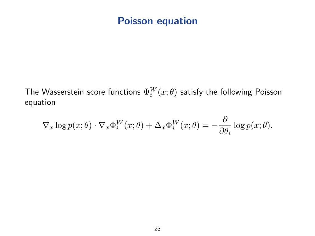 Poisson equation The Wasserstein score function...