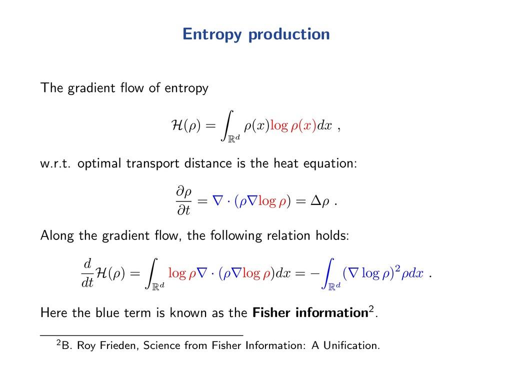 Entropy production The gradient flow of entropy ...