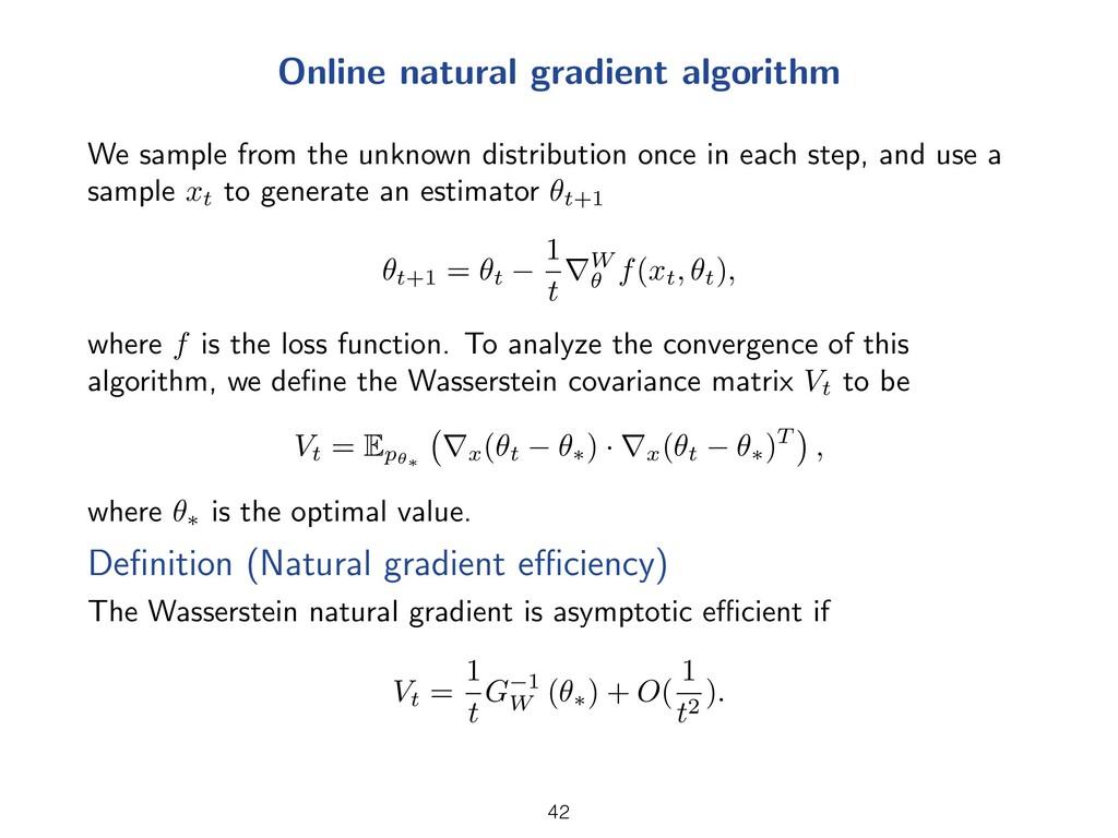 Online natural gradient algorithm We sample fro...