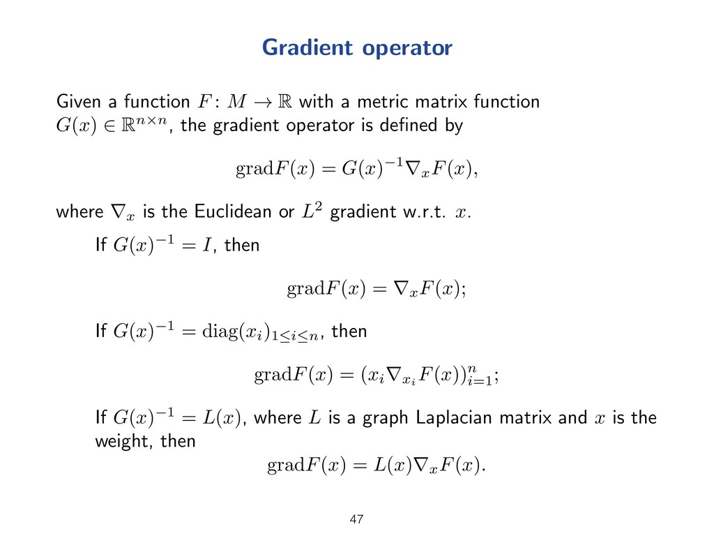 Gradient operator Given a function F : M ! R wi...