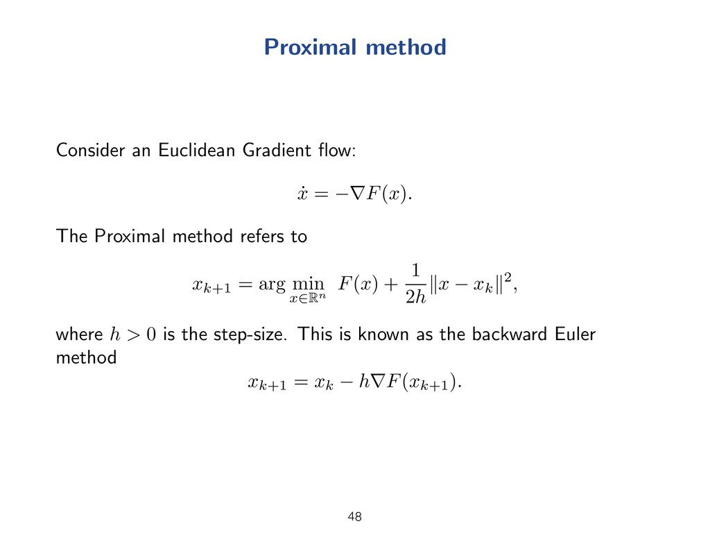Proximal method Consider an Euclidean Gradient ...