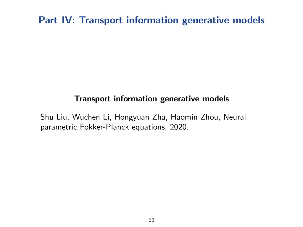 Part IV: Transport information generative model...