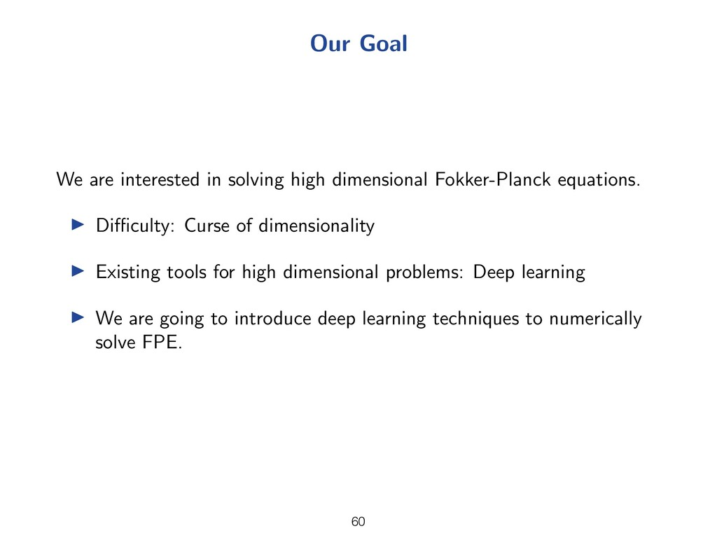 Our Goal We are interested in solving high dime...