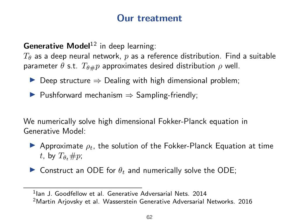 Our treatment Generative Model12 in deep learni...