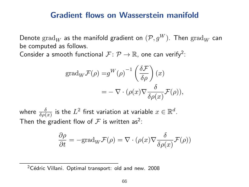 Gradient flows on Wasserstein manifold Denote gr...