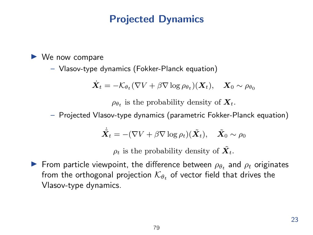 Projected Dynamics I We now compare – Vlasov-ty...