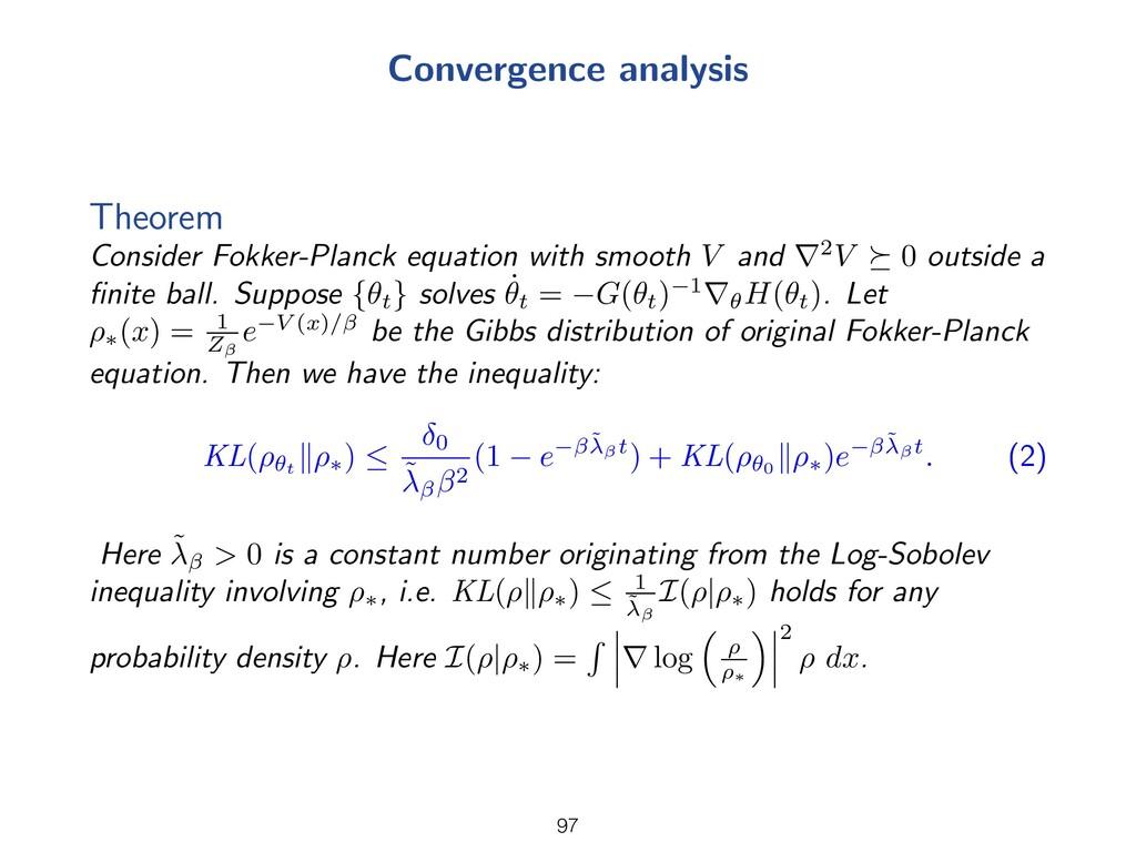 Convergence analysis Theorem Consider Fokker-Pl...