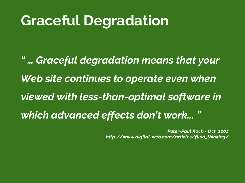 """ … Graceful degradation means that your Web si..."