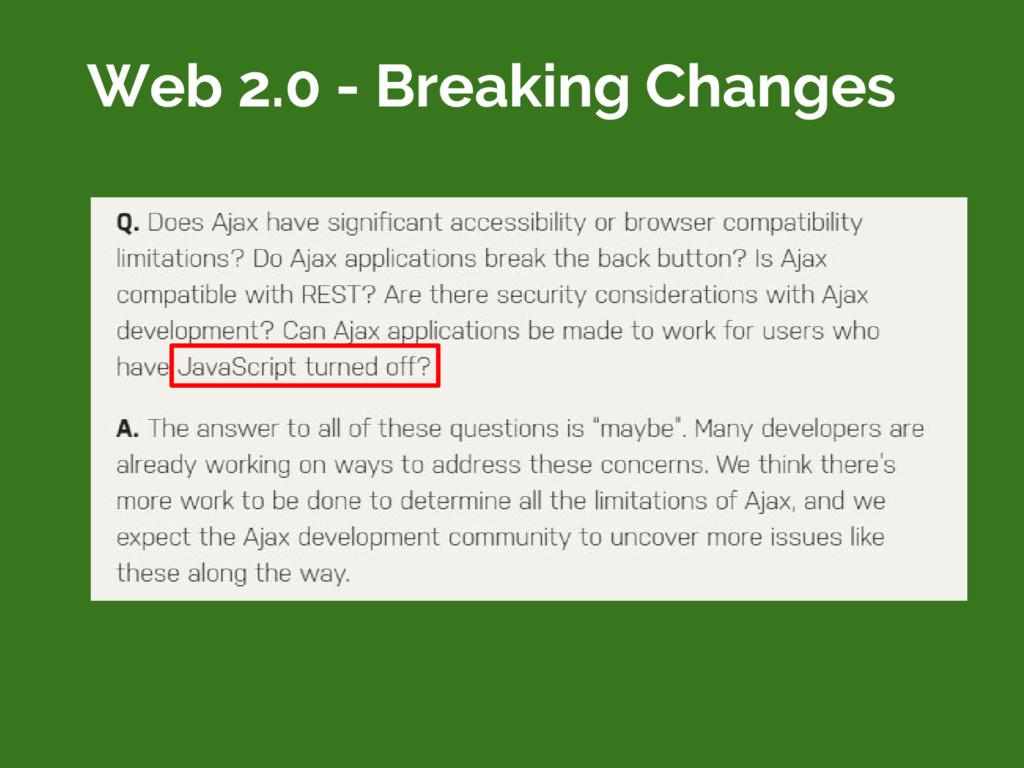 Web 2.0 - Breaking Changes