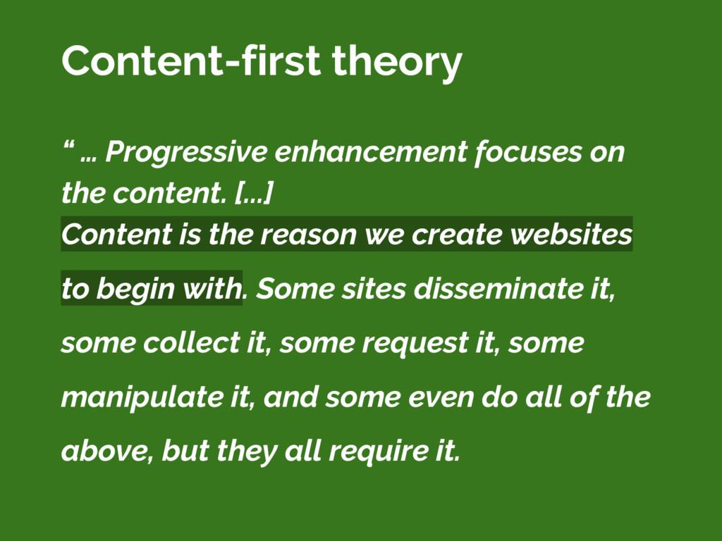 """ … Progressive enhancement focuses on the cont..."
