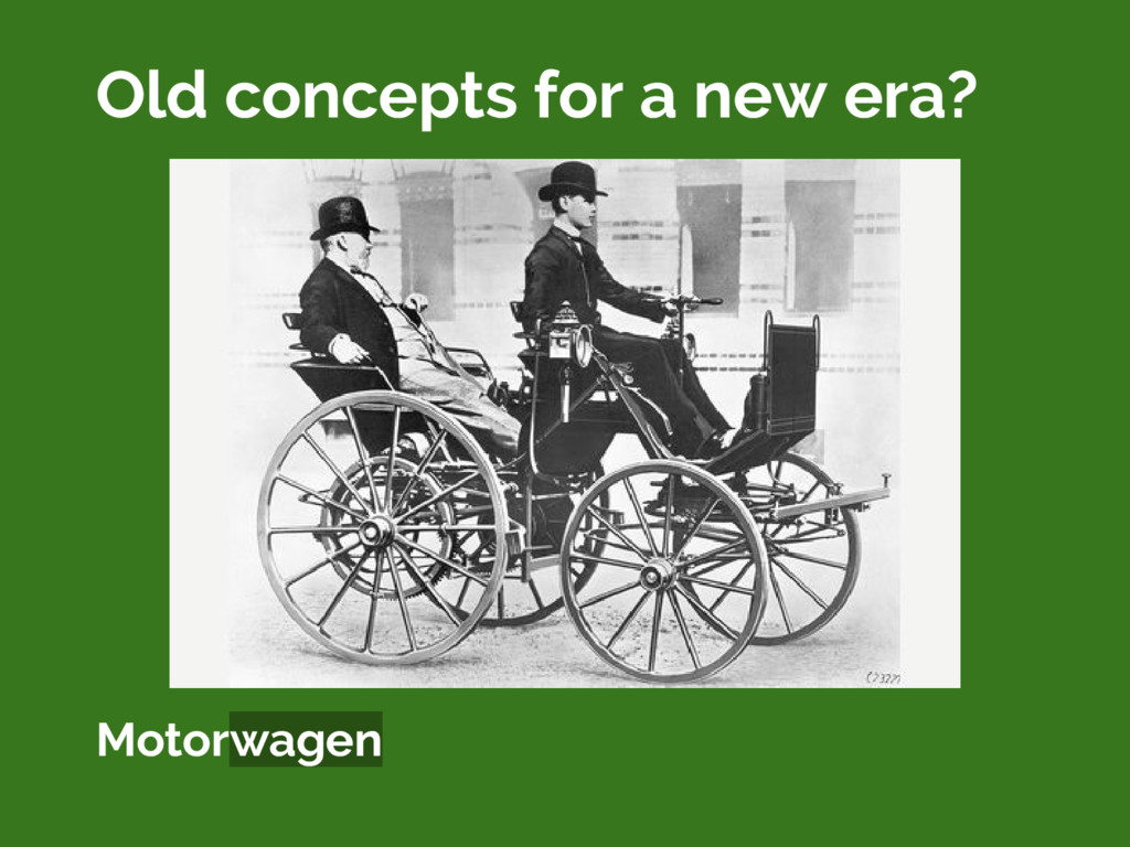 Old concepts for a new era? Motorwagen