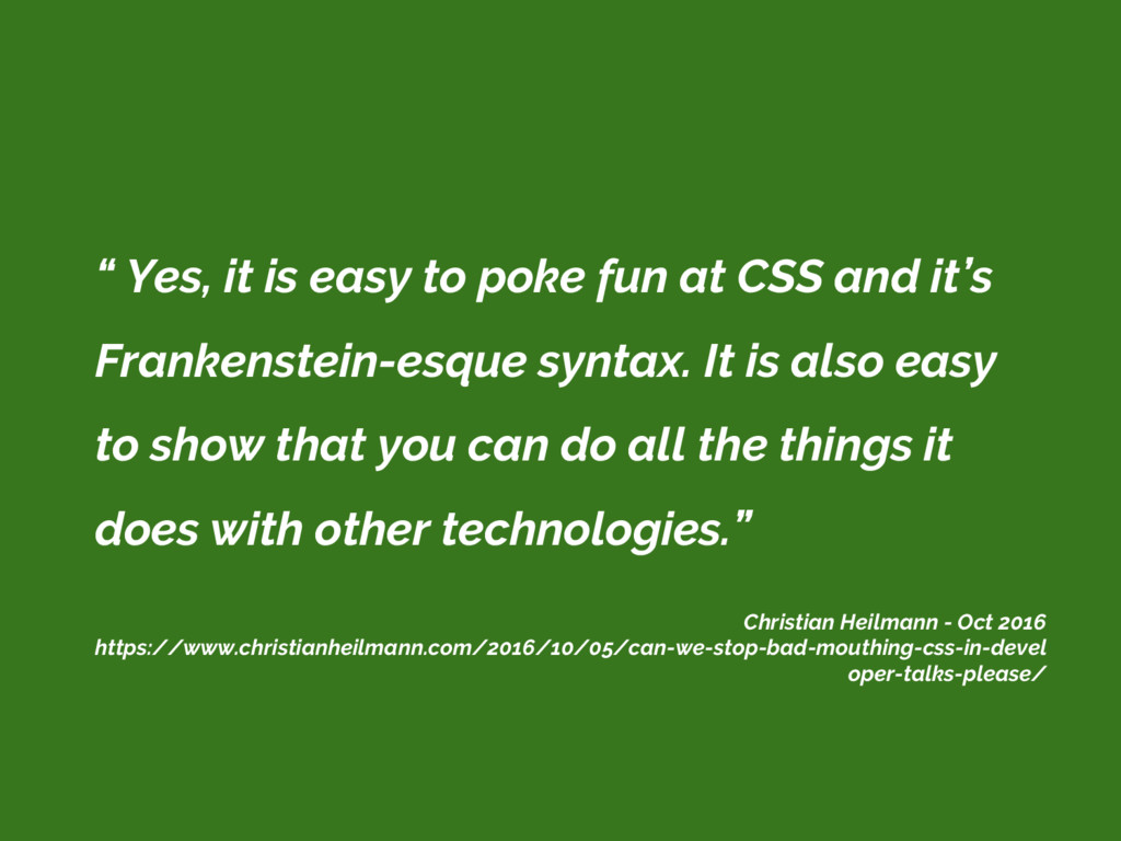 """ Yes, it is easy to poke fun at CSS and it's F..."
