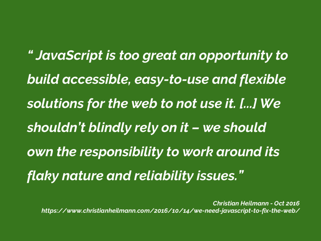""" JavaScript is too great an opportunity to bui..."