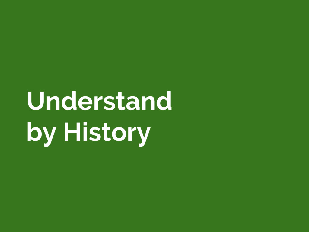Understand by History