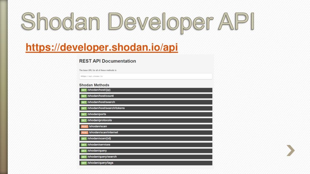 https://developer.shodan.io/api