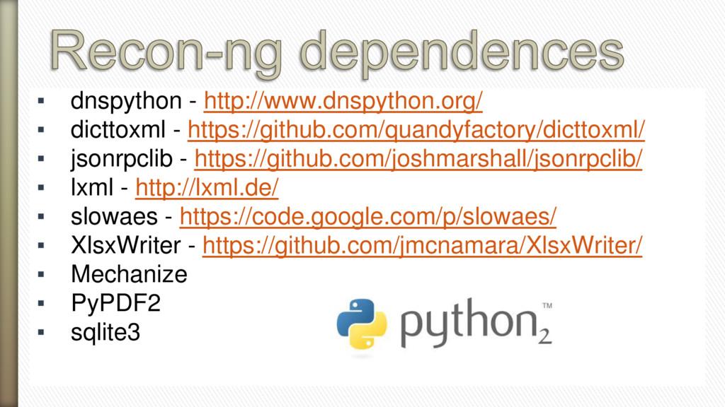 ▪ dnspython - http://www.dnspython.org/ ▪ dictt...