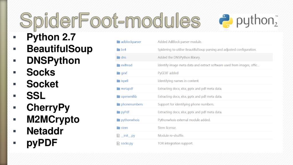 ▪ Python 2.7 ▪ BeautifulSoup ▪ DNSPython ▪ Sock...