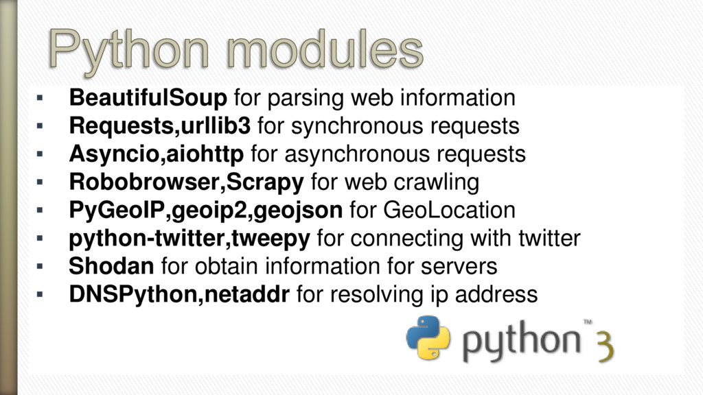 ▪ BeautifulSoup for parsing web information ▪ R...