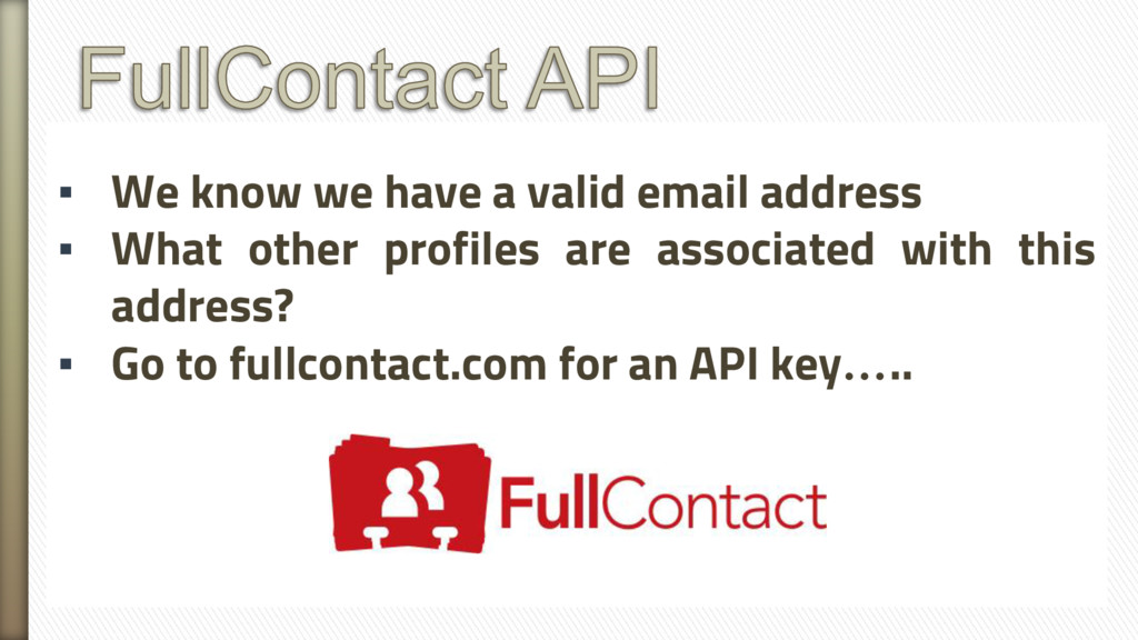 ▪ We know we have a valid email address ▪ What ...