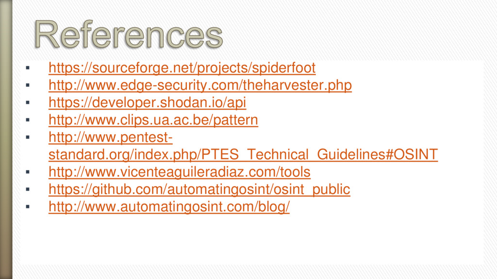 ▪ https://sourceforge.net/projects/spiderfoot ▪...