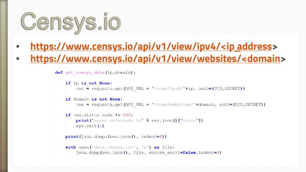 ▪ https://www.censys.io/api/v1/view/ipv4/<ip_ a...