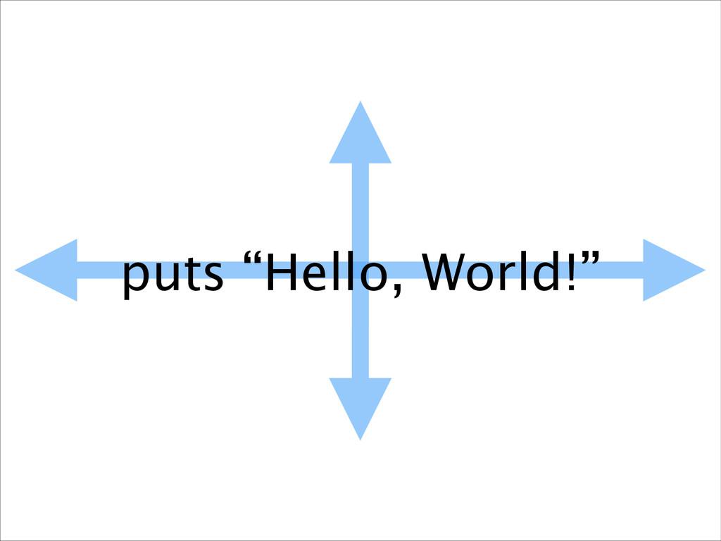 "puts ""Hello, World!"""